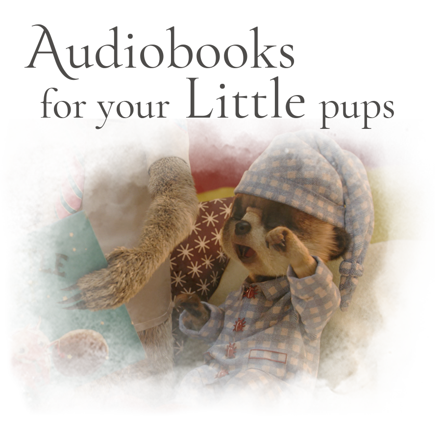 Audiobooks for your Little pups