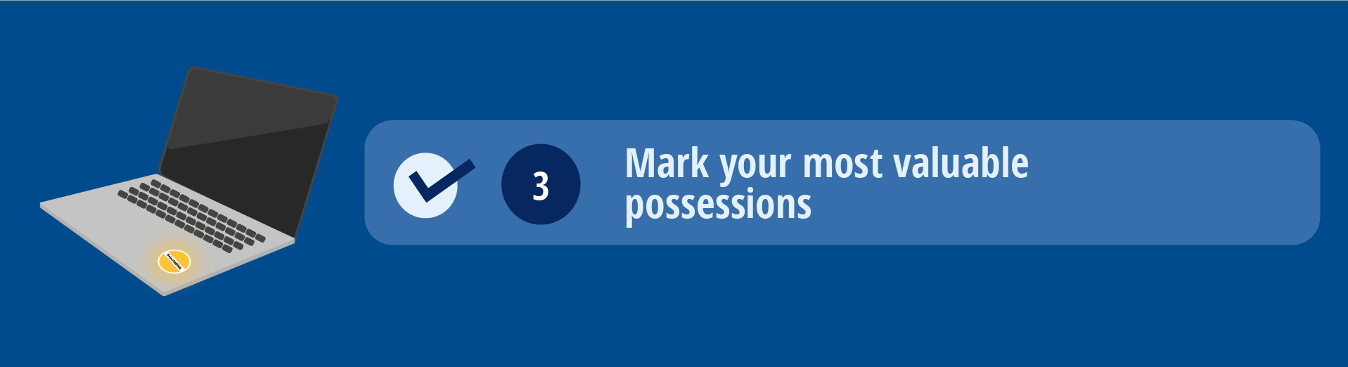 Mark your most valuable possessions