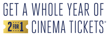 Get a whole year of 2 for 1 cinema tickets